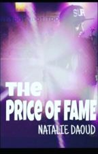 The Price of Fame (Currently Editing) by Nat_Daoud