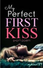 My perfect first kiss by mjkluio789