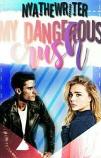 My Dangerous Crush. by NyatheWriter