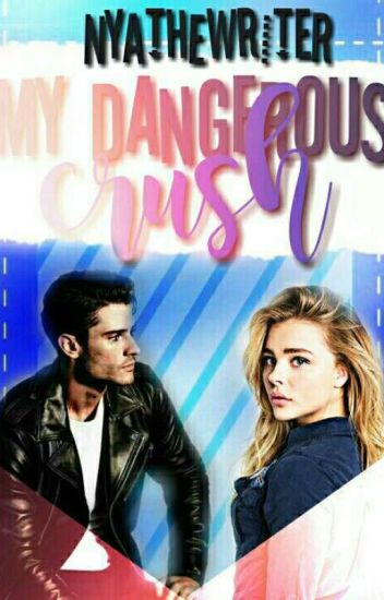 My Dangerous Crush