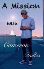 A Mission With Cameron Dallas by qidcameron