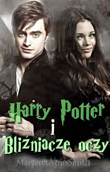 Harry Potter i Bliźniacze Oczy || Fanfiction
