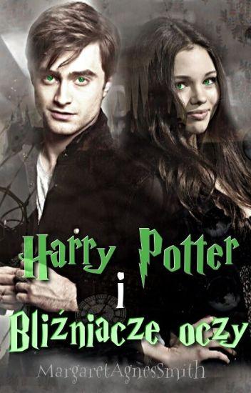 Harry Potter i Bliźniacze Oczy || Fanfiction