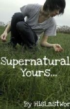 Supernaturally Yours by HerLastWords