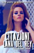 Citazioni di Lana Del Rey ❃ by flossiehais