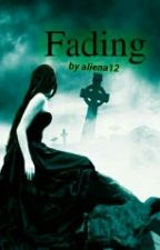 Fading (COMPLETED) by aliena12