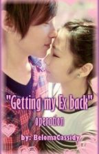 """""""Getting my Ex back"""" Operation [ Short / Completed ] by BelomaCassidy"""