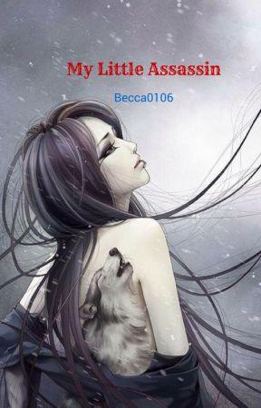 My Little Assassin by Becca0106