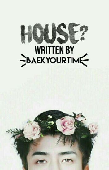 House? ✔