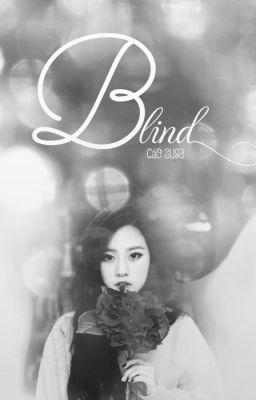 Đọc truyện [Imagine] [ Suga] [ Rapmonster] Blind