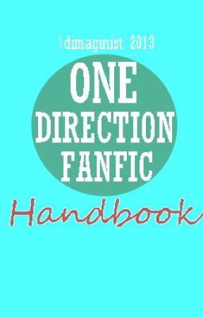 One Direction Fanfic Handbook (For Beginners) by 1dimaginist