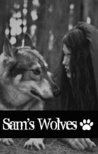 Sam's Wolves. by HisSouthunBelle