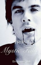 A trip to Mystic Falls | FF Vampire Diaries by marie_68