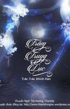 Trâm Trung Lục (drop xuất bản) by TraHuong00