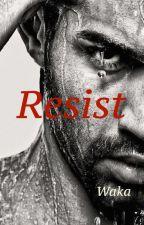 Resist-EN PAUSE by wakatepebabouune