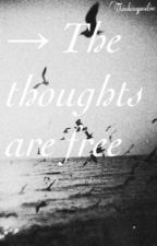 → The thoughts are free by Thiinkiingpositive