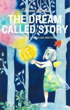 The Dream Called Story by eleonne