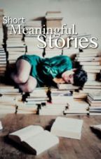 Short meaningful stories (On Hold) by zeraii