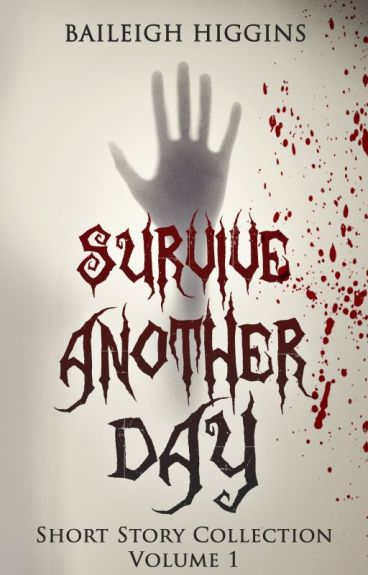 Survive Another Day by BaileighHiggins