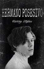 Hermano posesivo. ||Harry Styles.|| by RaquelMP22