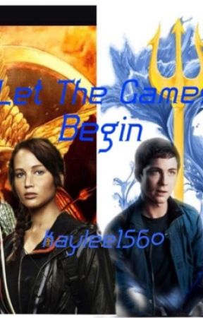 Let The Games Begin (Percy Jackson/ Hunger Games Fanfic) by thatweirdfangirl11