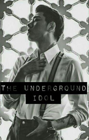 The Underground Idol
