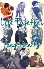 Life Together (Percabeth Fanfiction) by fangirlanity