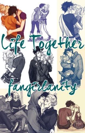 life together percabeth fanfiction happy 6 year