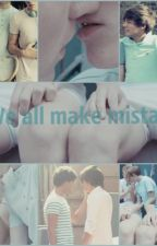 We all make mistakes  [Larry Stylinson] by enlyaukkk