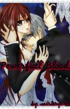 POWERFUL BLOOD (book 1) by misteryosbutterfly