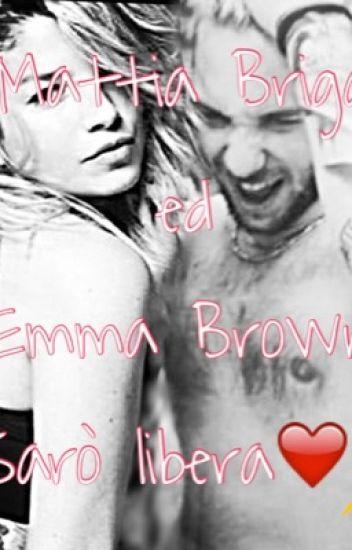 Mattia Briga ed Emma Brown- Sarò libera❤️⚡️