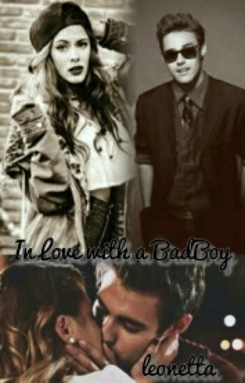 In Love with a  Bad Boy ~ Leonetta