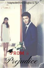 Prom & Prejudice [Adaptación Donghae & tú] by KateELFish