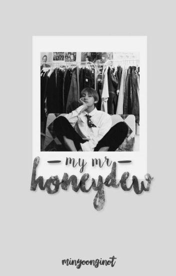 My Mr. Honeydew !