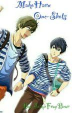 MakoHaru One-Shots by AnimeFrayBear