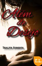 Além do Desejo by ThalitaRoberta