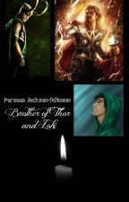 (Book 1) Perseus Jackson-Odinson: Brother of Thor and Loki *Completed* by SamanthaPerry0