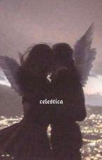 Celestica. | Primer Libro. by -manosfrias