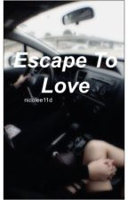Escape To Love (Harry Styles Fanfic) #Wattys2015 (ON HOLD) by nicolee11D