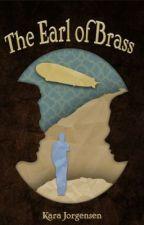 The Earl of Brass (IMD #1) by writershabitarium