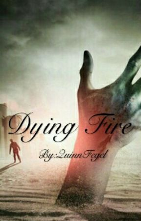 Dying Fire by QuinnFegel