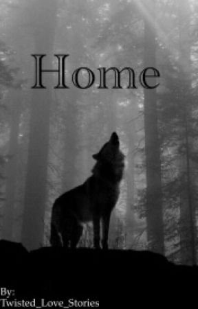 Home by Twisted_Love_Stories