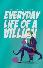 The Everyday Life of a Villain by astronautic
