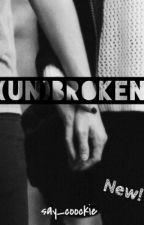 (UN)BROKEN (croatian- teenfiction) by say_coockie