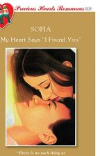 My Hearts Says I Found You (Published under PHR) by sofia_jade6