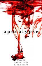 Apocalypse [1] by HayleyandLaura