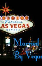 Married by Vegas (BWWM) by GoddessWarlord