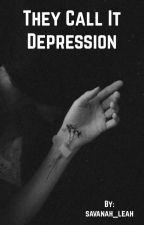 They Call It Depression {edited} by xxSAVxx