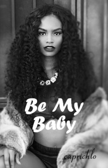 Be My Baby [August Alsina] ON HOLD