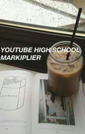 YouTube High School (Markiplier X Reader)  by livingwghosts